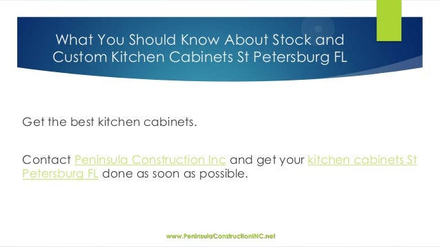 Nice Peninsulaconstructioninc Net 10 What You Should Know About Stock Andcustom Kitchen  Cabinets St Petersburg