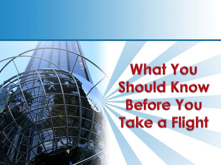 What You Should Know Before You Take a Flight <br />
