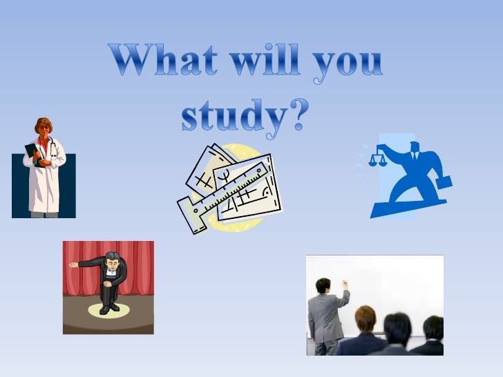 Whatwill you study?<br />