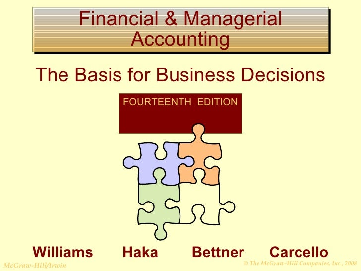 Financial & Managerial Accounting The Basis for Business Decisions FOURTEENTH  EDITION  Williams  Haka  Bettner  Carcello