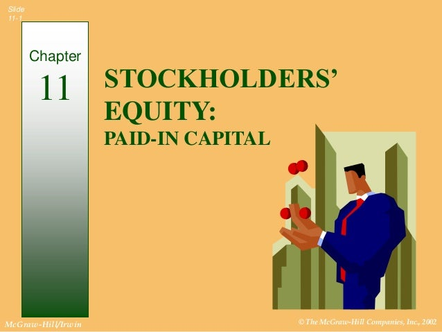 Slide11-1        Chapter         11         STOCKHOLDERS'                    EQUITY:                    PAID-IN CAPITALMcG...