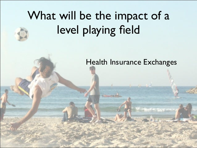 What will be the impact of a level playing field Health Insurance Exchanges