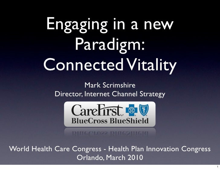 Engaging in a new              Paradigm:           Connected Vitality                        Mark Scrimshire              ...