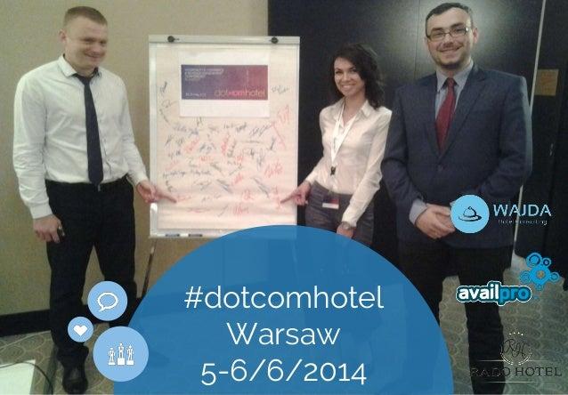 #dotcomhotel  Warsaw  5-6/6/2014