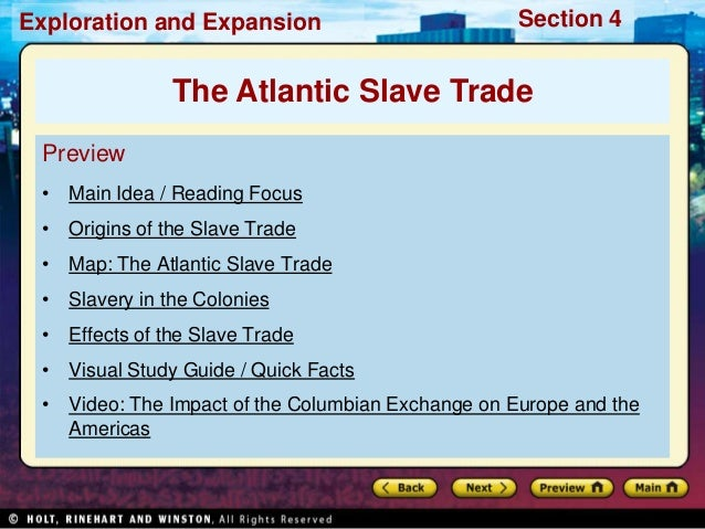 Exploration and Expansion Section 4 Preview • Main Idea / Reading Focus • Origins of the Slave Trade • Map: The Atlantic S...