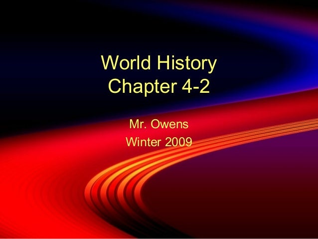 World History Chapter 4-2 Mr. Owens Winter 2009