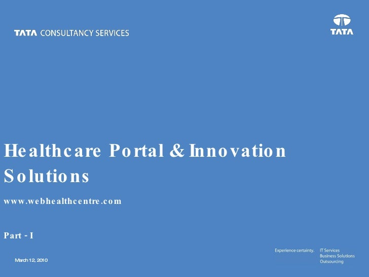 Healthcare Portal & Innovation Solutions www.webhealthcenter.com www.webhealthcentre.com Part - I