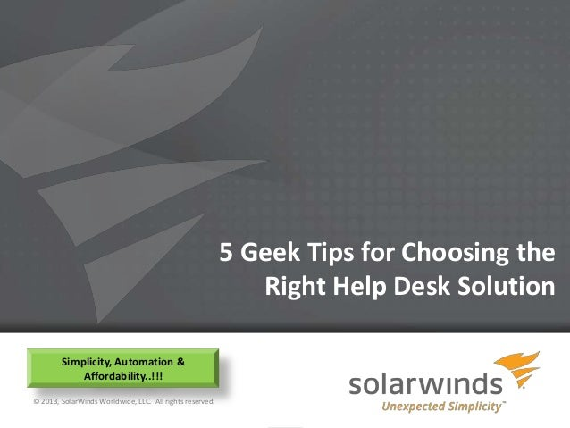 5 Geek Tips for Choosing the                                                             Right Help Desk Solution        S...