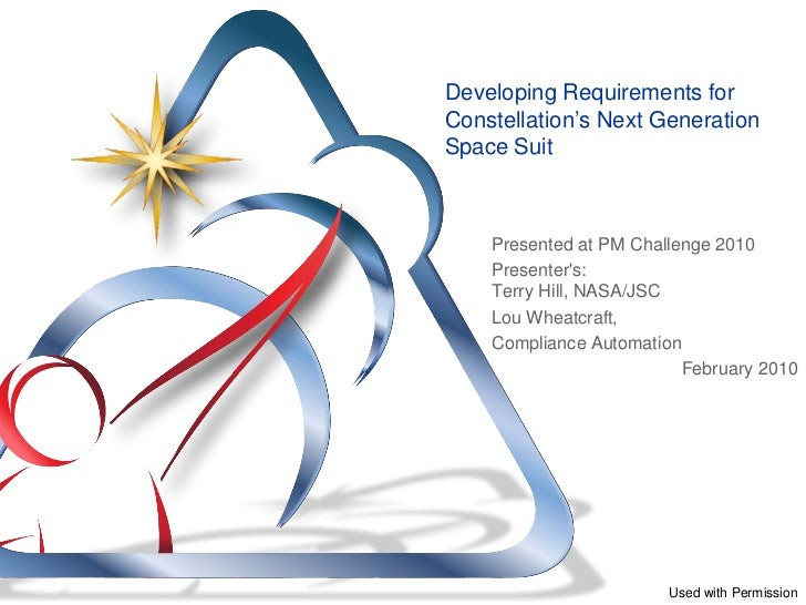 Developing Requirements forConstellation's Next GenerationSpace Suit    Presented at PM Challenge 2010    Presenters:    T...