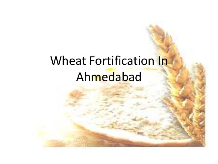 Wheat Fortification In   Ahmedabad