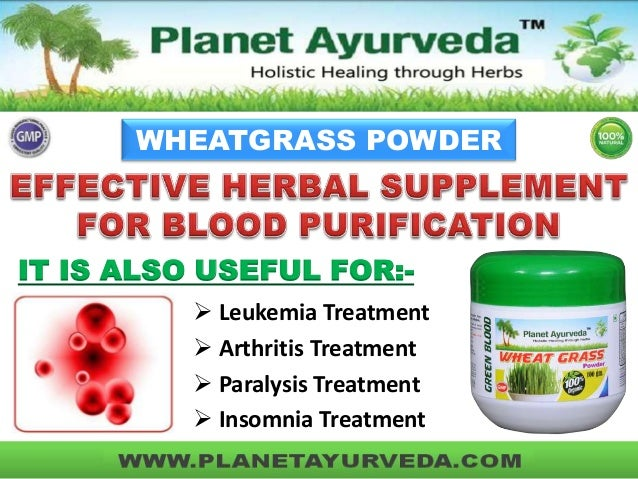 WHEATGRASS POWDER  IT IS ALSO USEFUL FOR: Leukemia Treatment  Arthritis Treatment  Paralysis Treatment  Insomnia Treat...