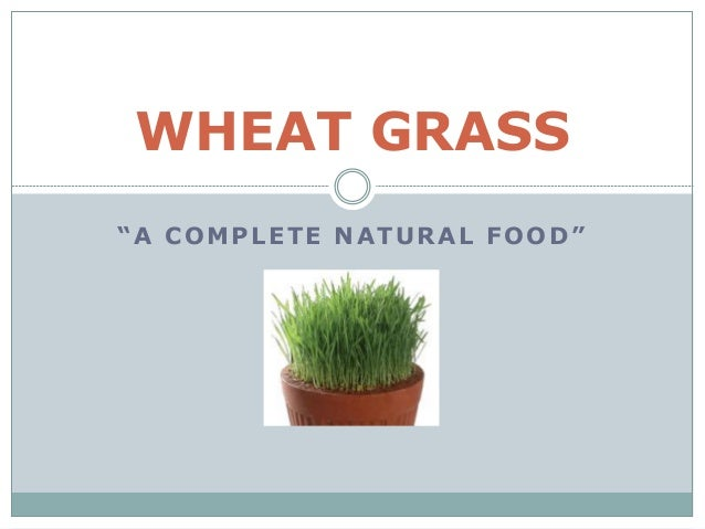 """WHEAT GRASS""""A COMPLETE NATURAL FOOD"""""""