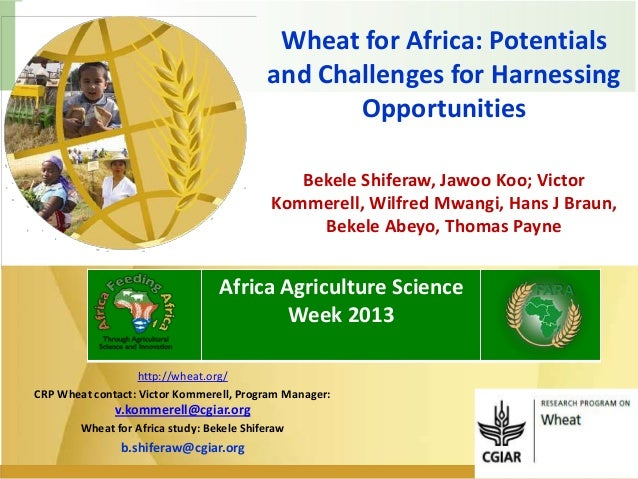 Wheat for Africa: Potentials and Challenges for Harnessing Opportunities Bekele Shiferaw, Jawoo Koo; Victor Kommerell, Wil...