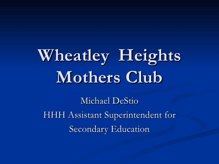 Wheatley  Heights Mothers Club Michael DeStio HHH Assistant Superintendent for Secondary Education