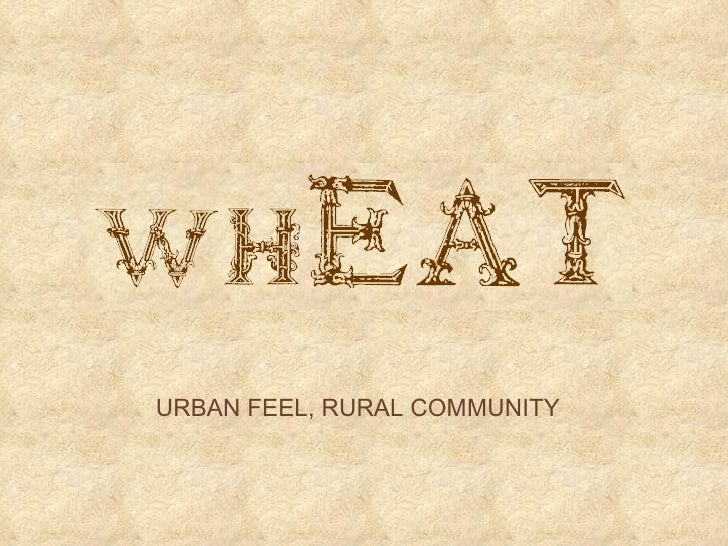 URBAN FEEL, RURAL COMMUNITY