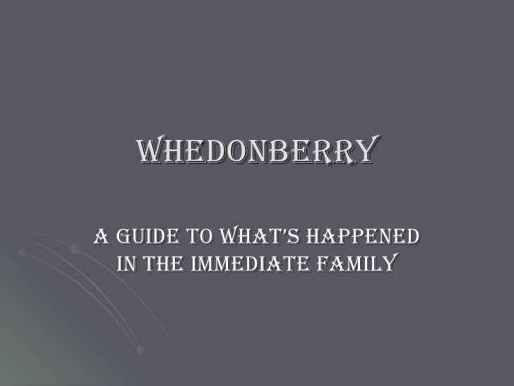 Whedonberry A Guide to what's happened in the immediate family
