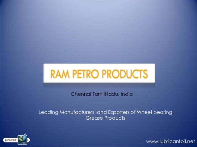 Chennai,TamilNadu, India Leading Manufacturers and Exporters of Wheel bearing Grease Products www.lubricantoil.net