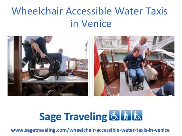 Wheelchair Accessible Water Taxisin Venicewww.sagetraveling.com/wheelchair-accessible-water-taxis-in-venice