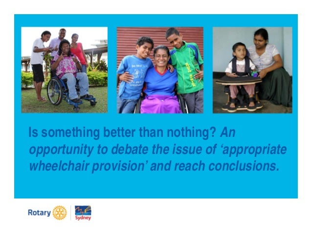 Is something better than nothing? An opportunity to debate the issue of 'appropriate wheelchair provision' and reach concl...