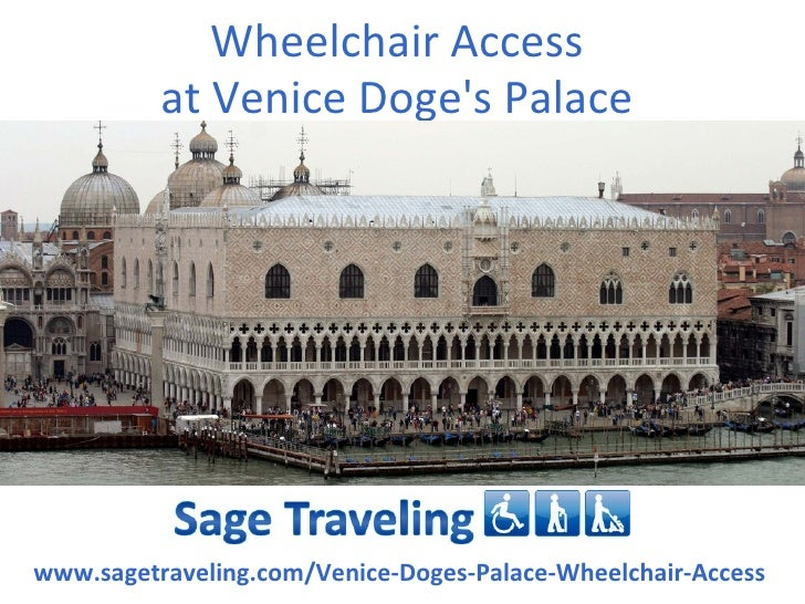 Wheelchair Access          at Venice Doges Palacewww.sagetraveling.com/Venice-Doges-Palace-Wheelchair-Access