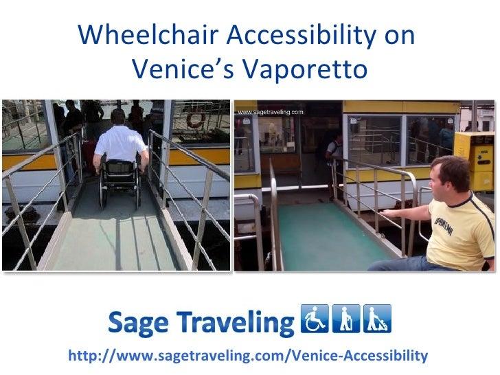 Wheelchair Accessibility on    Venice's Vaporettohttp://www.sagetraveling.com/Venice-Accessibility