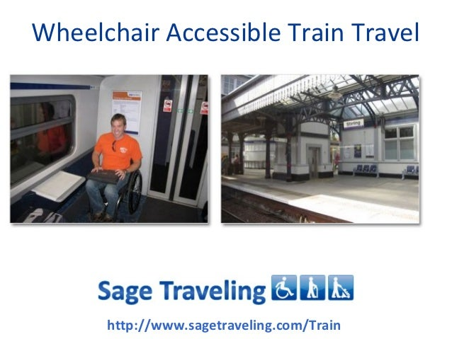 Wheelchair Accessible Train Travel      http://www.sagetraveling.com/Train
