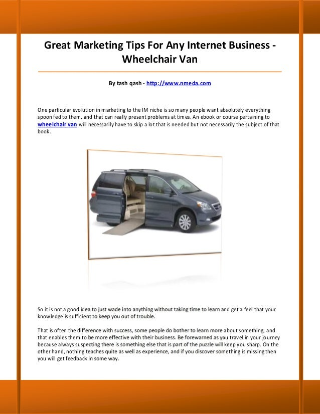 Great Marketing Tips For Any Internet Business -                 Wheelchair Van___________________________________________...