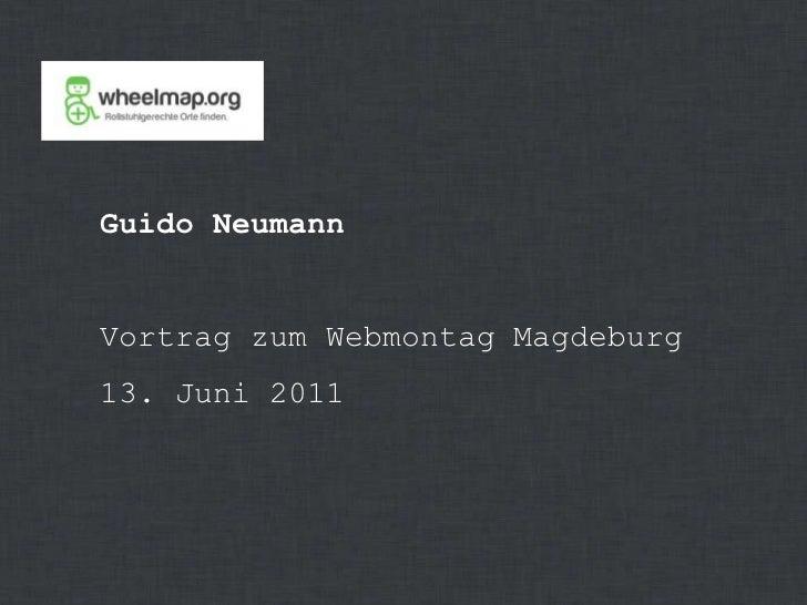 Guido NeumannVortrag zum Webmontag Magdeburg13. Juni 2011