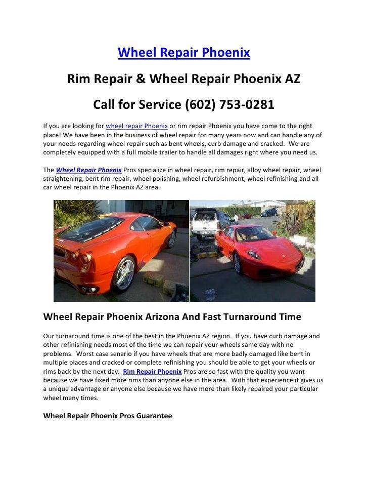 Wheel Repair Phoenix        Rim Repair & Wheel Repair Phoenix AZ                 Call for Service (602) 753-0281If you are...
