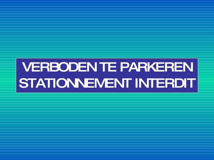 VERBODEN TE PARKEREN STATIONNEMENT INTERDIT