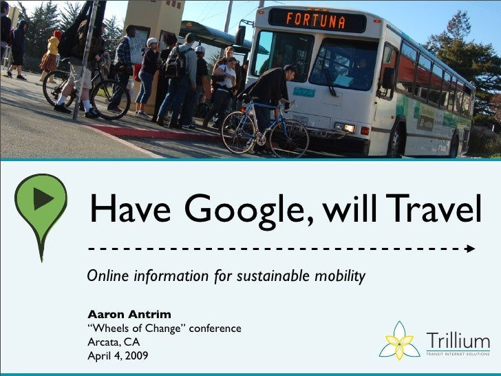 """Have Google, will Travel Online information for sustainable mobility  Aaron Antrim """"Wheels of Change"""" conference          ..."""