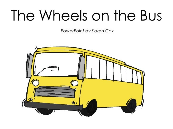 The Wheels on the Bus PowerPoint by Karen Cox