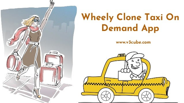 Wheely Clone Taxi On Demand App www.v3cube.com
