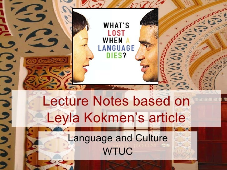 Lecture Notes based on Leyla Kokmen's article Language and Culture WTUC