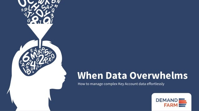 When Data Overwhelms