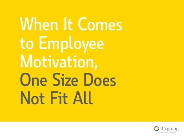 When It Comes to Employee Motivation, One Size Does Not Fit All