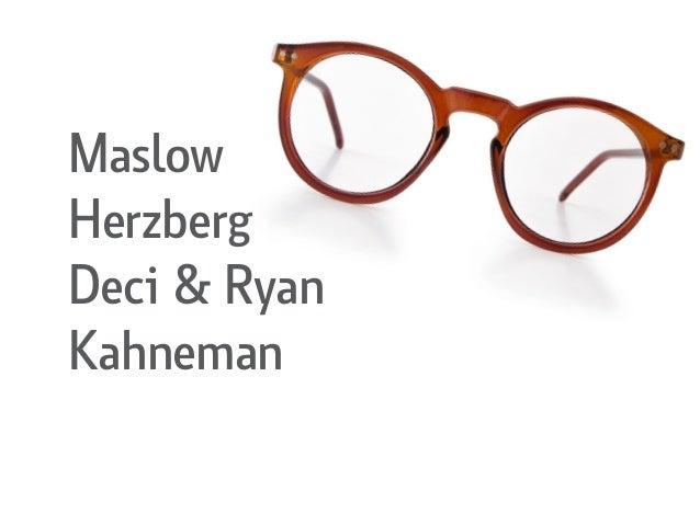 Maslow Herzberg Deci & Ryan Kahneman