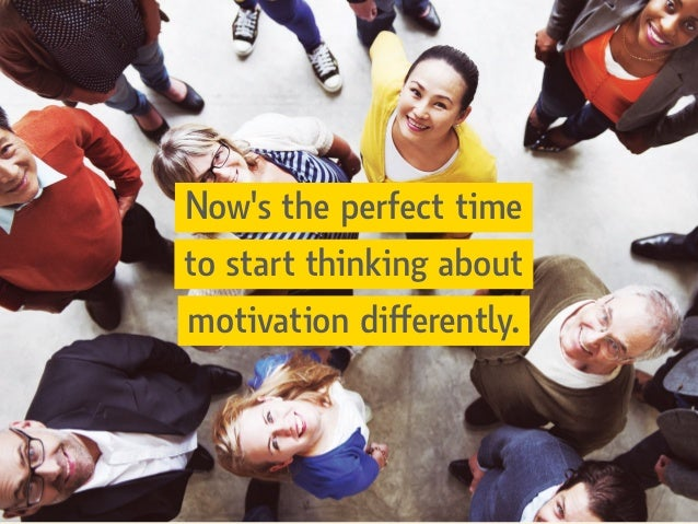 Now's the perfect time to start thinking about motivation differently.