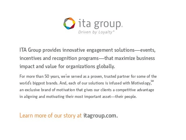 ITA Group provides innovative engagement solutions—events, incentives and recognition programs—that maximize business impa...
