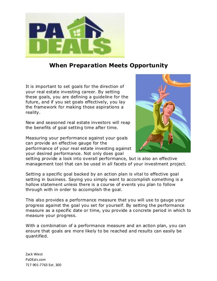 When Preparation Meets OpportunityIt is important to set goals for the direction ofyour real estate investing career. By s...