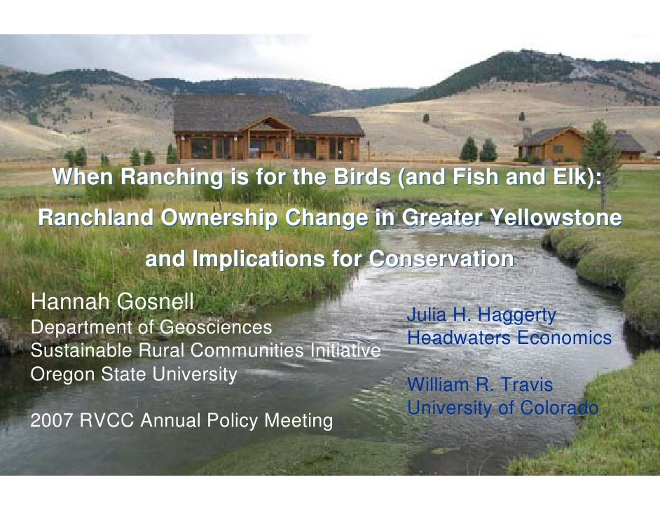 When Ranching is for the Birds (and Fish and Elk): Ranchland Ownership Change in Greater Yellowstone              and Impl...