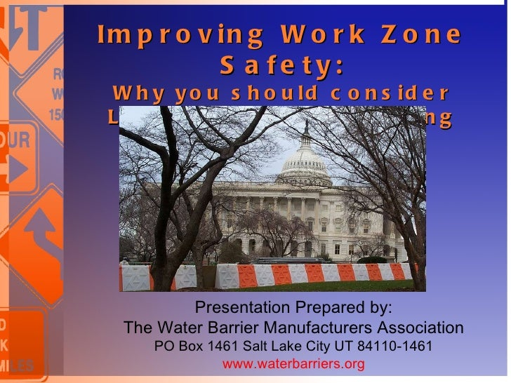 Improving Work Zone Safety: Why you should consider Longitudinal Channelizing Devices  (LCDs)  Presentation Prepared by: ...