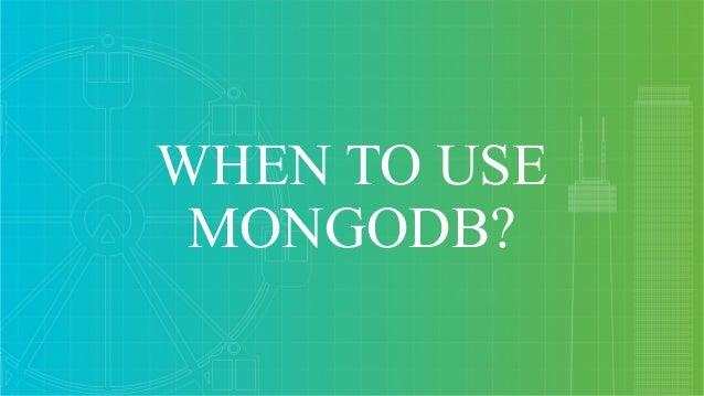 When to Use MongoDB  Slide 3