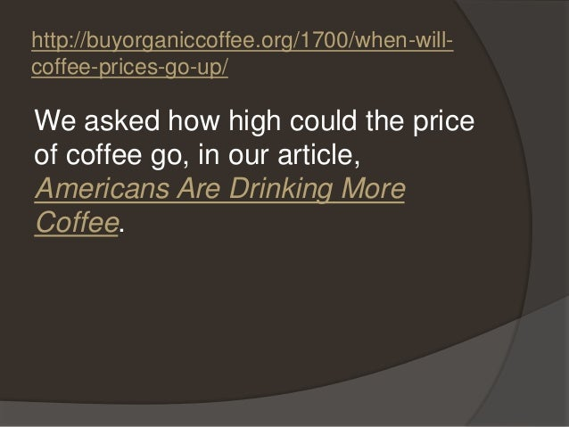 when will coffee prices go up