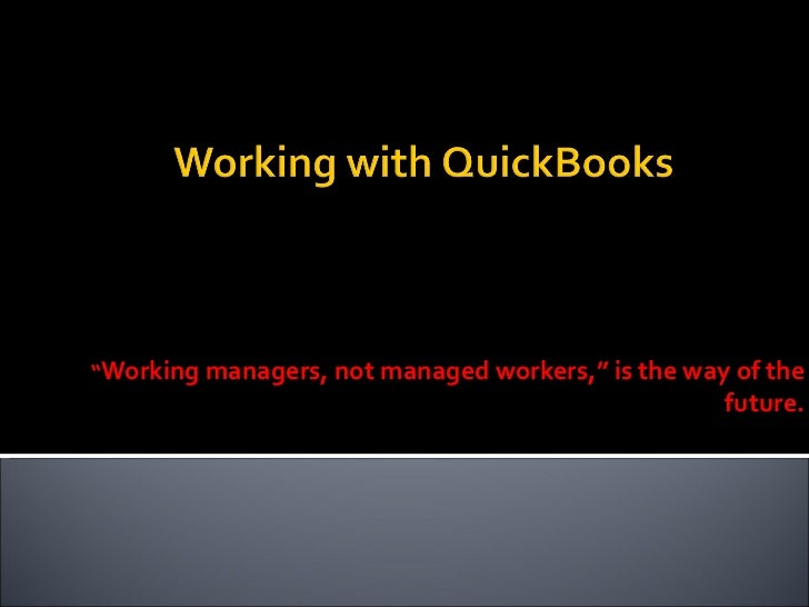 """"""" Working managers, not managed workers,"""" is the way of the future."""