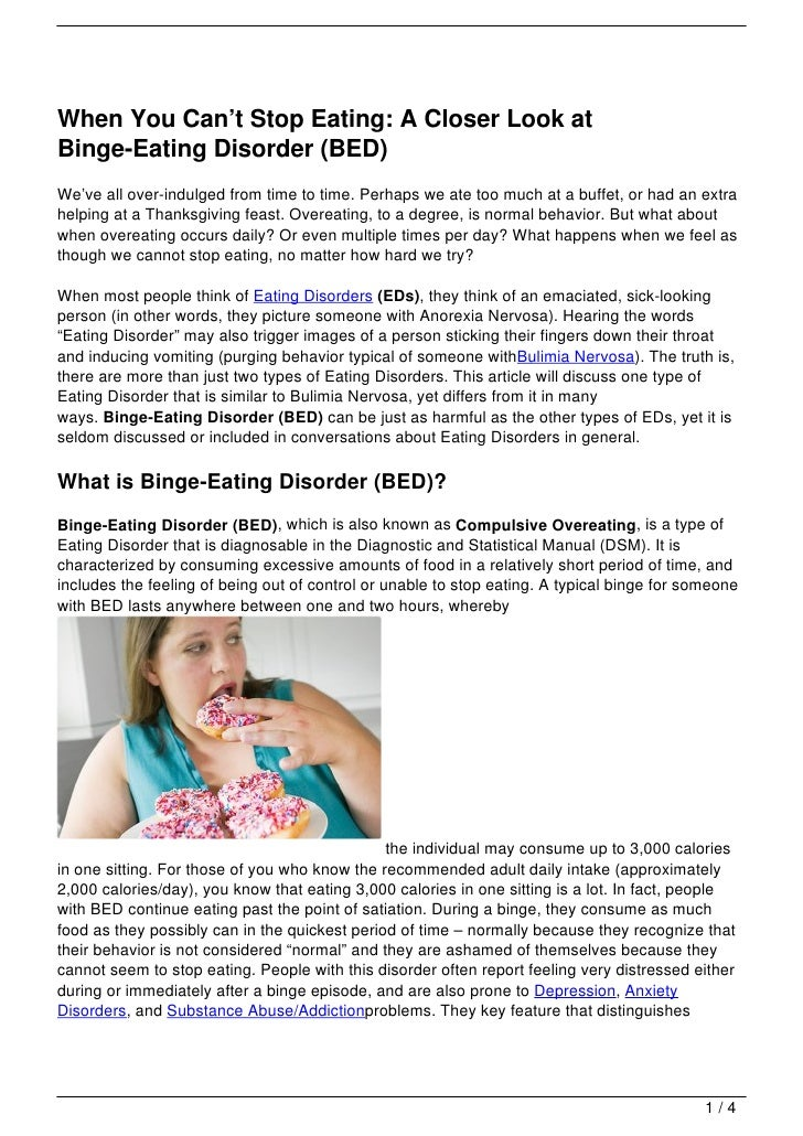 When You Can't Stop Eating: A Closer Look atBinge-Eating Disorder (BED)We've all over-indulged from time to time. Perhaps ...
