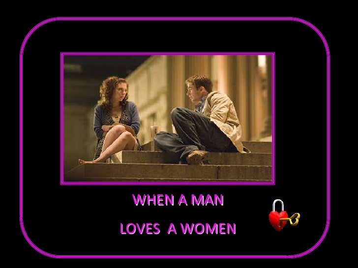 WHEN A MAN<br />LOVES  A WOMEN<br />