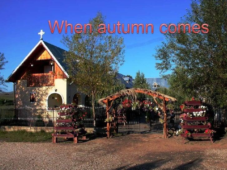 When autumn comes<br />