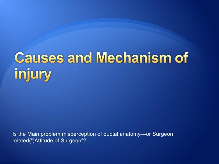 In the 1990s , high rate( 2% -5%) of biliary injury was  due in part to learning curve effect. A surgeon had a 1.7% cha...