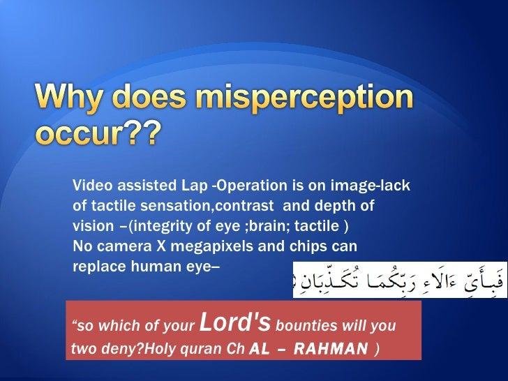 Misperception IS THE MAIN PROBLEM